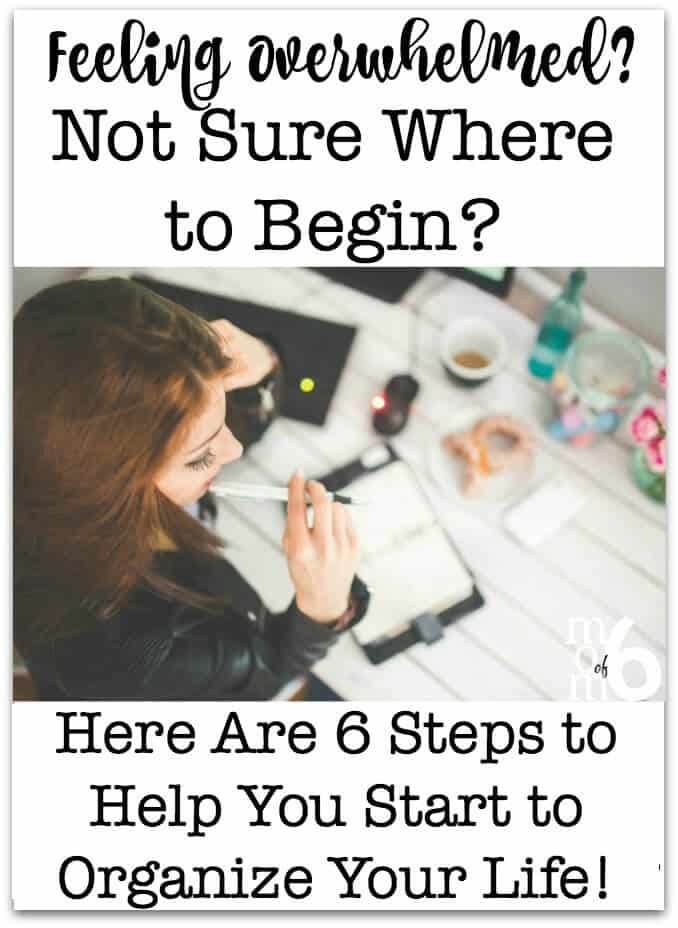 When you find that things are feeling out of control, that the house is a mess, that you can't get anywhere on time, and that you aren't getting anything done on your to-do list, follow these 6 steps to help you start to organize your life again!