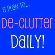 Post image for A Plan to… De-Clutter Daily!