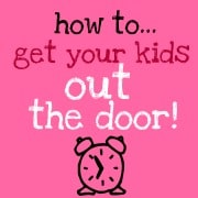 Post image for Guest Posting Over at The SITS Girls on How to Get Your Kids Out The Door!