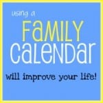 5 Ways That Using a Family Calendar Will Improve Your Life!