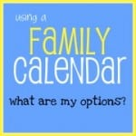 The 6 Best Family Calendars!