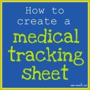 Post image for How to Create A Medical Tracking Sheet for Your Family