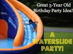 Great 5 Year Old Birthday Party Idea: A Waterslide Party!