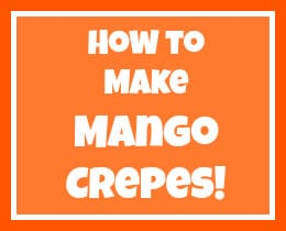 How to Make Mango Crepes!