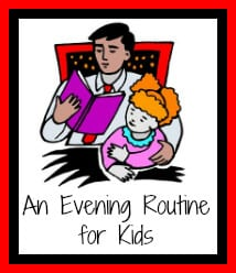 An evening routine for kids Get Your Life Organized Boot Camp {Week 2 }  Establishing Routines For Your Family!