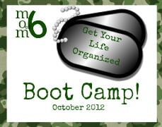 Momof6 Get Your Life Organized Boot Camp Badge Get Your Life Organized Boot Camp {Week 2 }  Establishing Routines For Your Family!