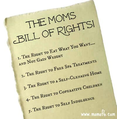 Momos Bill of Rights 5 Things That Should Be On The Moms Bill of Rights