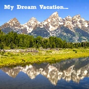 My Dream Vacation