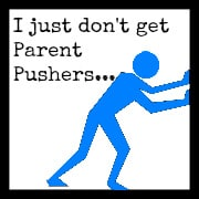 Parent Pushers