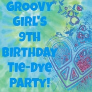 tie dye party badge Great 9 Year Old Girls Birthday Party Idea: A Spa Party!