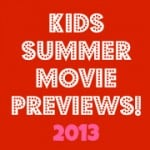 kids summer movie previews 2013