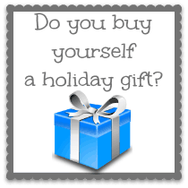 Do you buy yourself a holiday gift