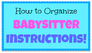 Post image for How to Organize Babysitter Instructions