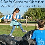 3 Tips for Getting the Kids to Their Activities Prepared and On Time 180 px