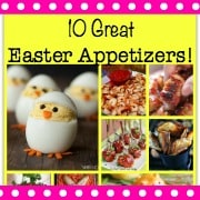 10 Great Easter Appetizers!
