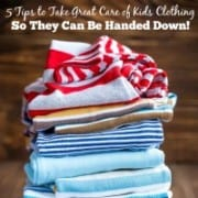 One of the ways that large families can stretch the household budget and save money on clothing is by maximizing hand-me-downs! Especially if you know a few tips on how to take great care of kids clothing so that the items still look nice by the time they make it into the 4th little person's closet!