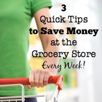 3 Quick Tips to Save Money at the Grocery Store Every Week!