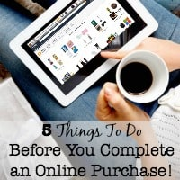 """Let's say you are shopping for an item, have figured out exactly what you want, and are ready to click the """"buy""""button. Here are 5 things to do before you complete an online purchase!"""