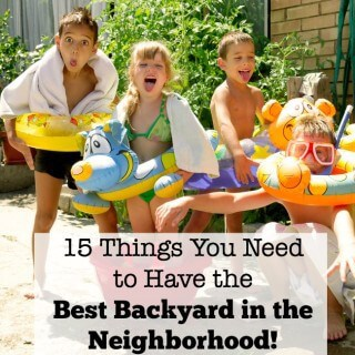 Do You Want to Have the Best Backyard in the Neighborhood?