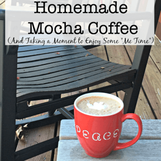 "Homemade Mocha Coffee {And Taking a Moment to Enjoy Some ""Me Time""}"