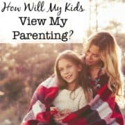 how-will-my-kids-view-my-parenting-lg-sq
