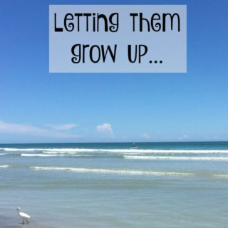 Letting Them Grow Up… Part 2